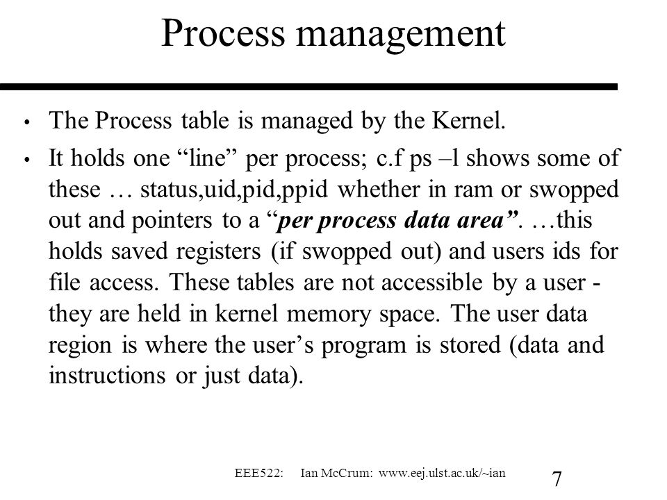 Process management The Process table is managed by the Kernel.