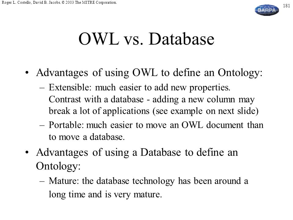 OWL vs. Database Advantages of using OWL to define an Ontology:
