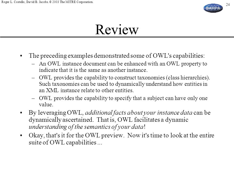 Review The preceding examples demonstrated some of OWL s capabilities:
