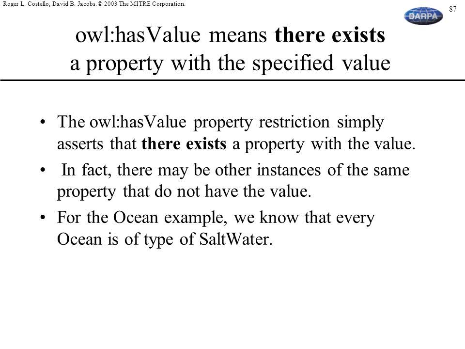 owl:hasValue means there exists a property with the specified value