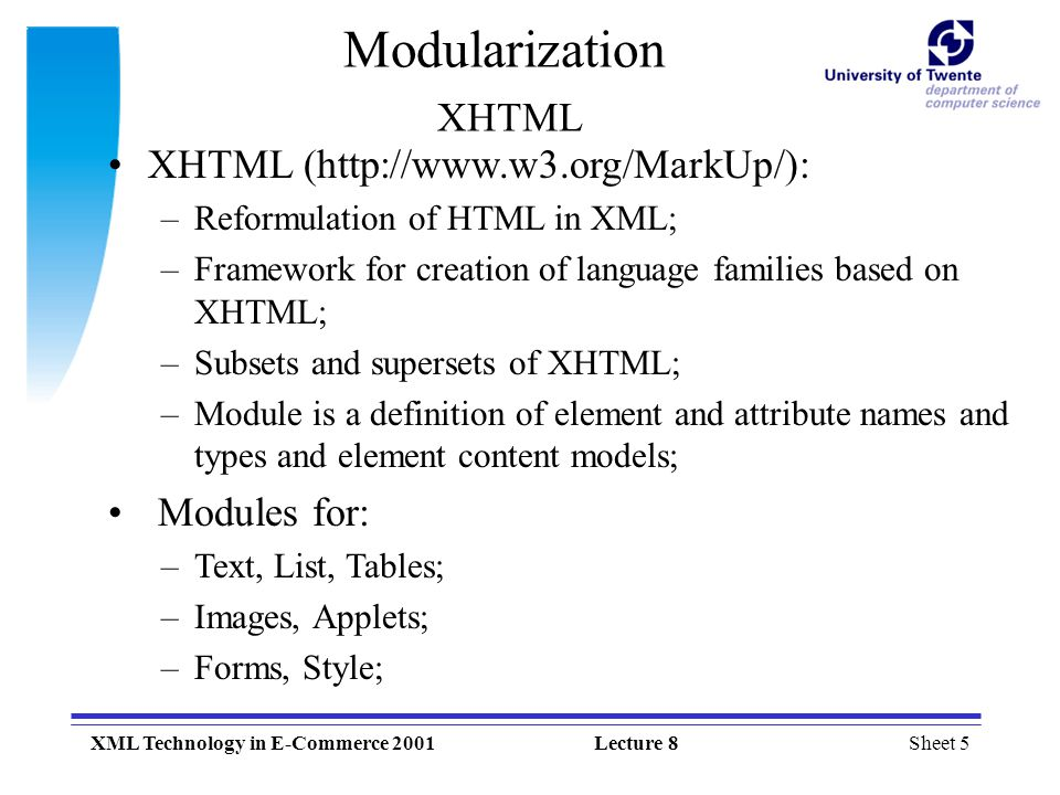 Modularization XHTML XHTML (http://www.w3.org/MarkUp/): Modules for: