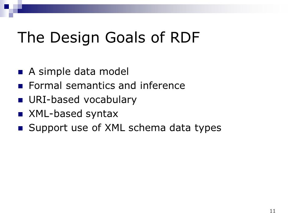 The Design Goals of RDF A simple data model