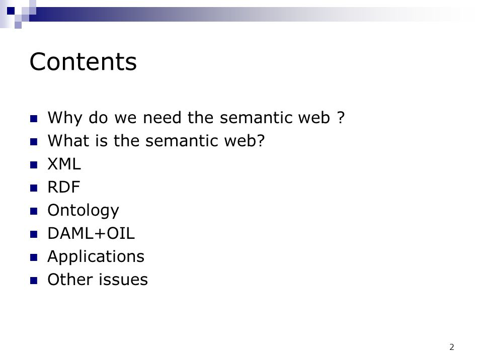 Contents Why do we need the semantic web What is the semantic web