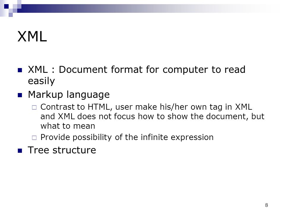 XML XML : Document format for computer to read easily Markup language
