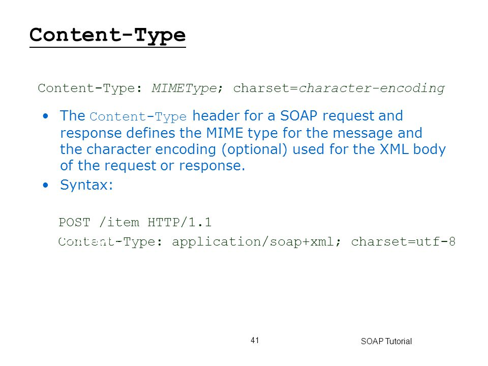 Content-Type Content-Type: MIMEType; charset=character-encoding
