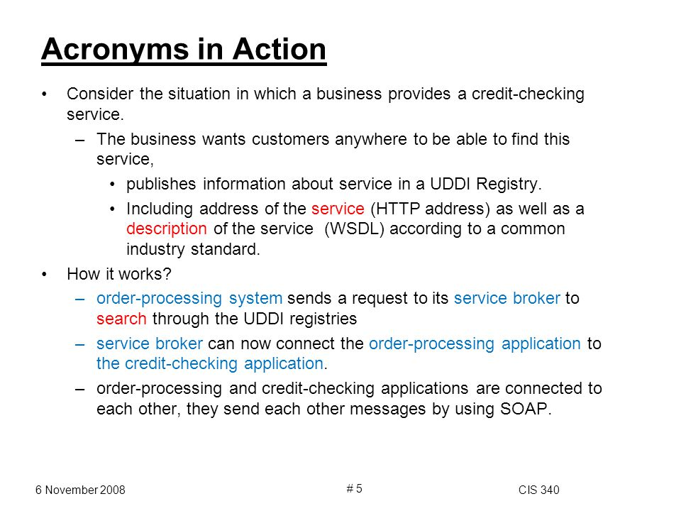 Acronyms in Action Consider the situation in which a business provides a credit-checking service.