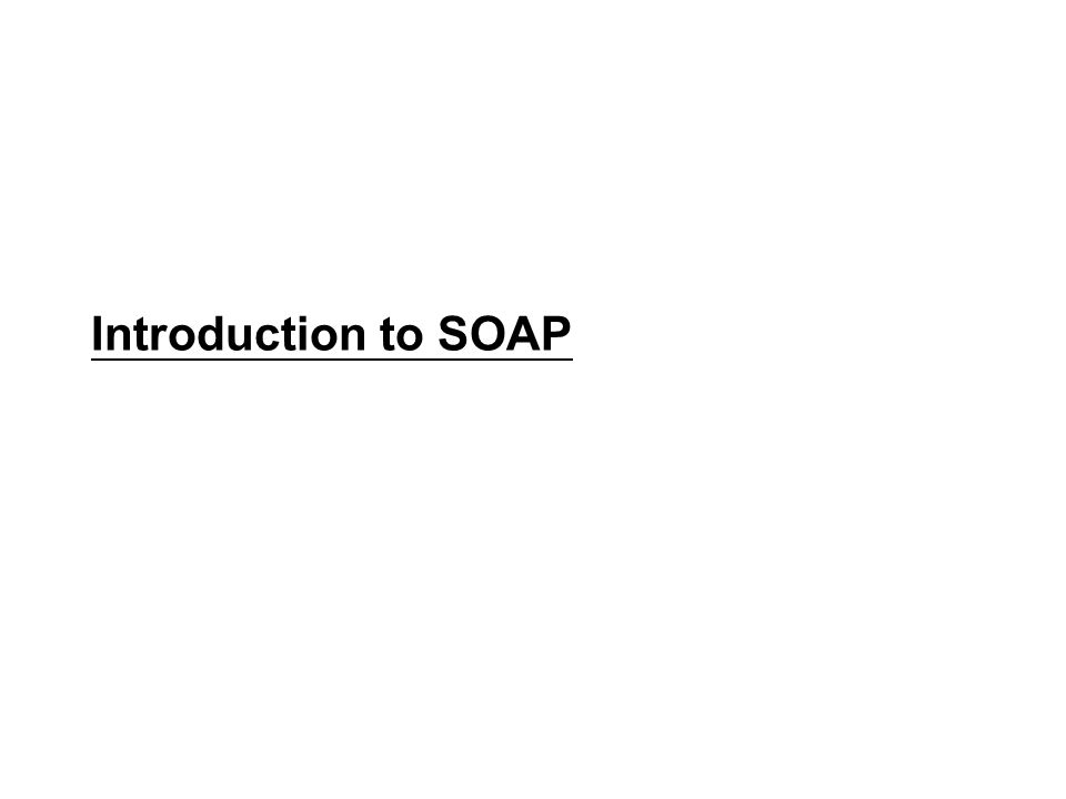 Introduction to SOAP