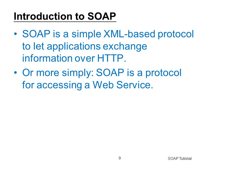 Or more simply: SOAP is a protocol for accessing a Web Service.