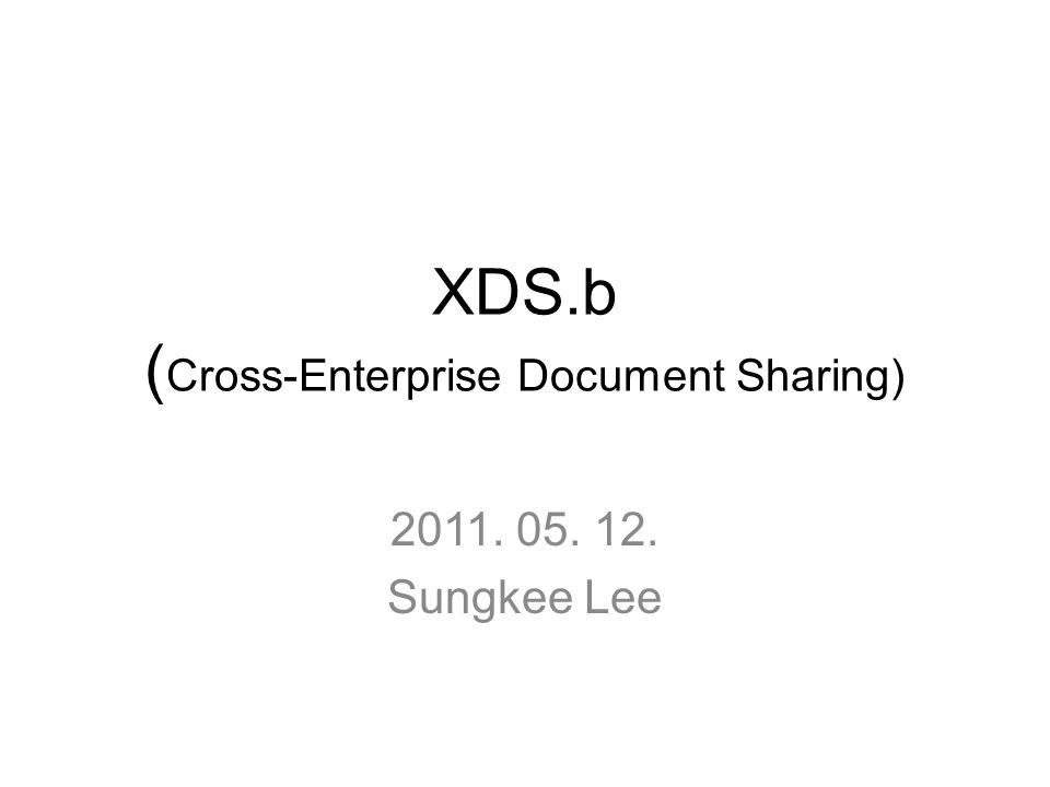 XDS.b (Cross-Enterprise Document Sharing)