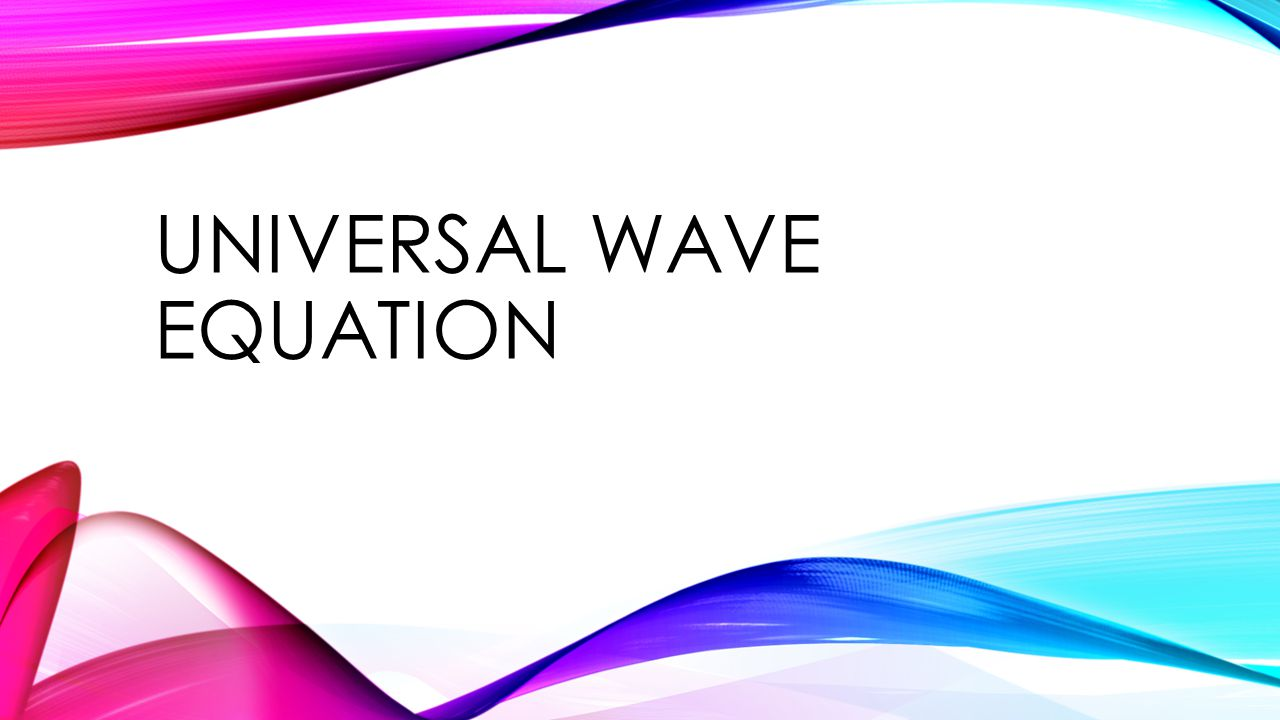 Universal Wave Equation