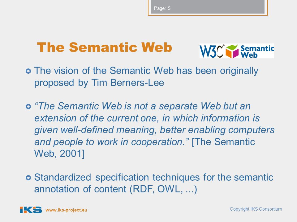 The Semantic Web The vision of the Semantic Web has been originally proposed by Tim Berners-Lee.