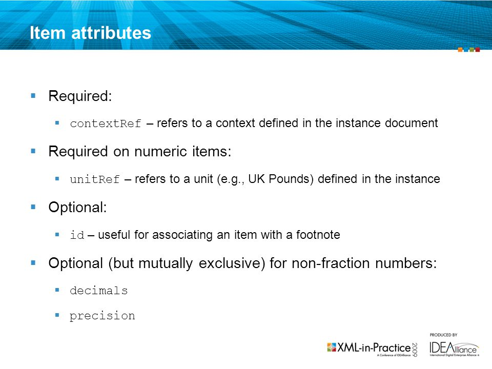 Item attributes Required: Required on numeric items: Optional:
