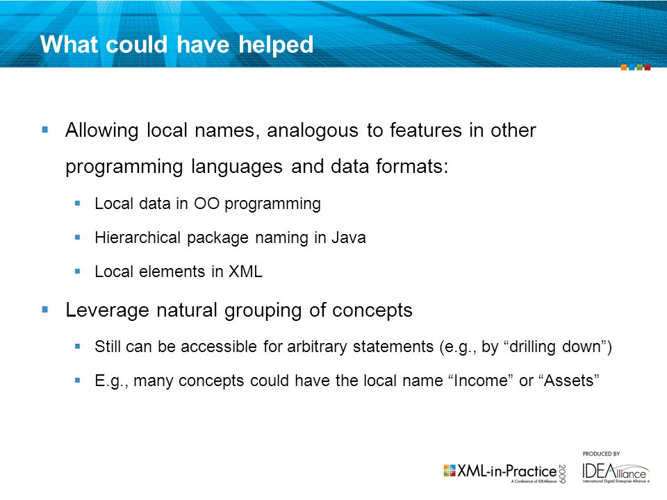 What could have helped Allowing local names, analogous to features in other programming languages and data formats: