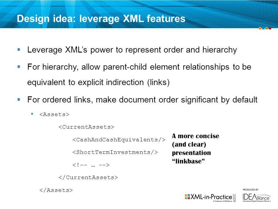 Design idea: leverage XML features