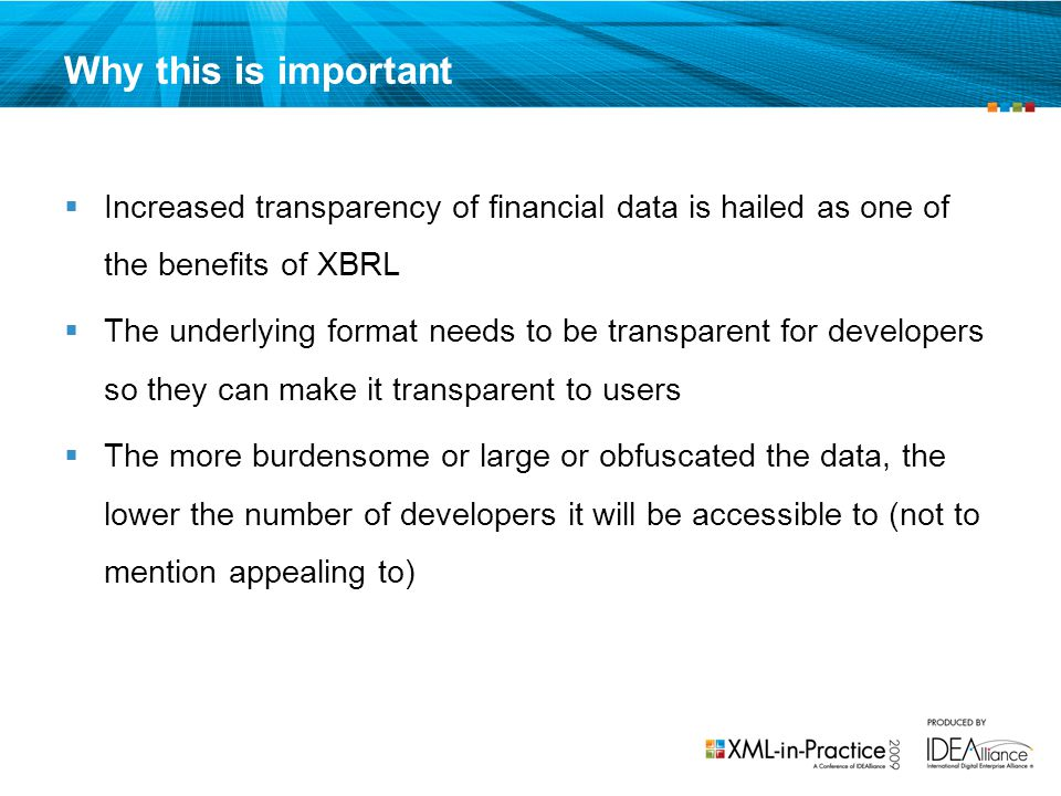 Why this is important Increased transparency of financial data is hailed as one of the benefits of XBRL.