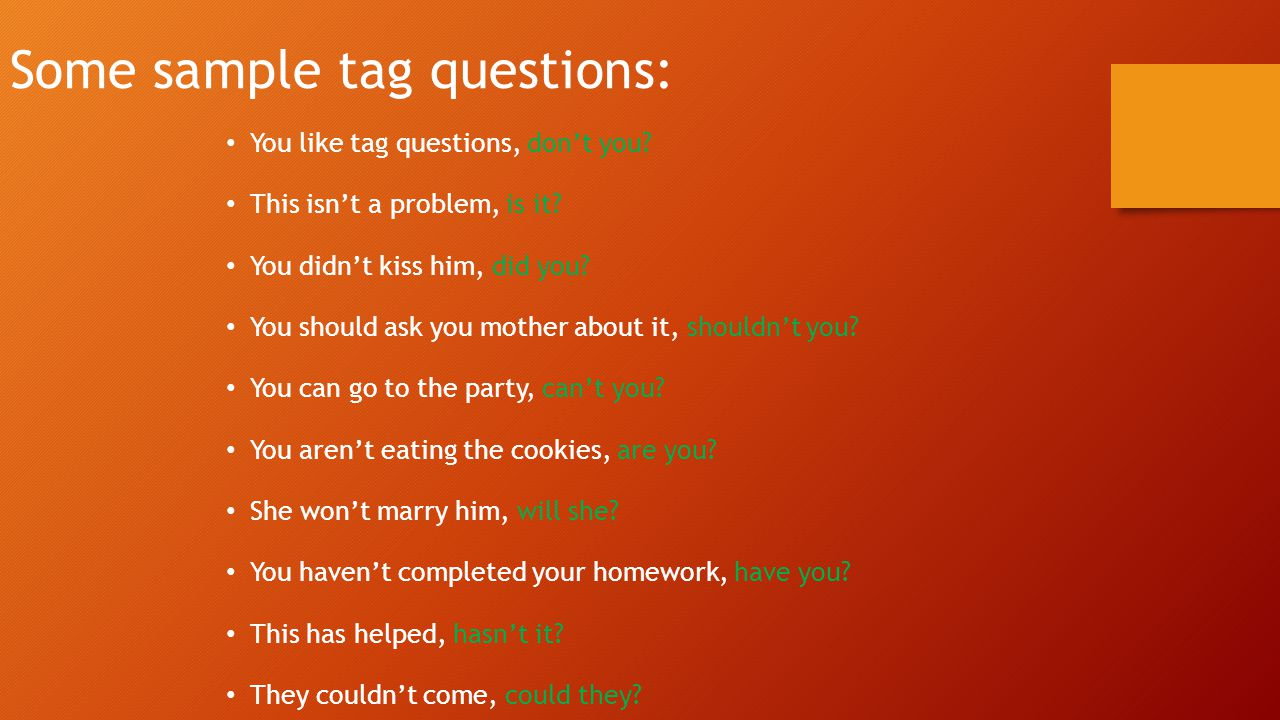 Some sample tag questions: