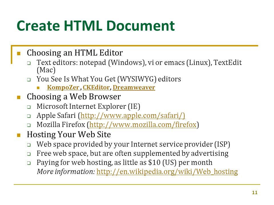 Create HTML Document Choosing an HTML Editor Choosing a Web Browser