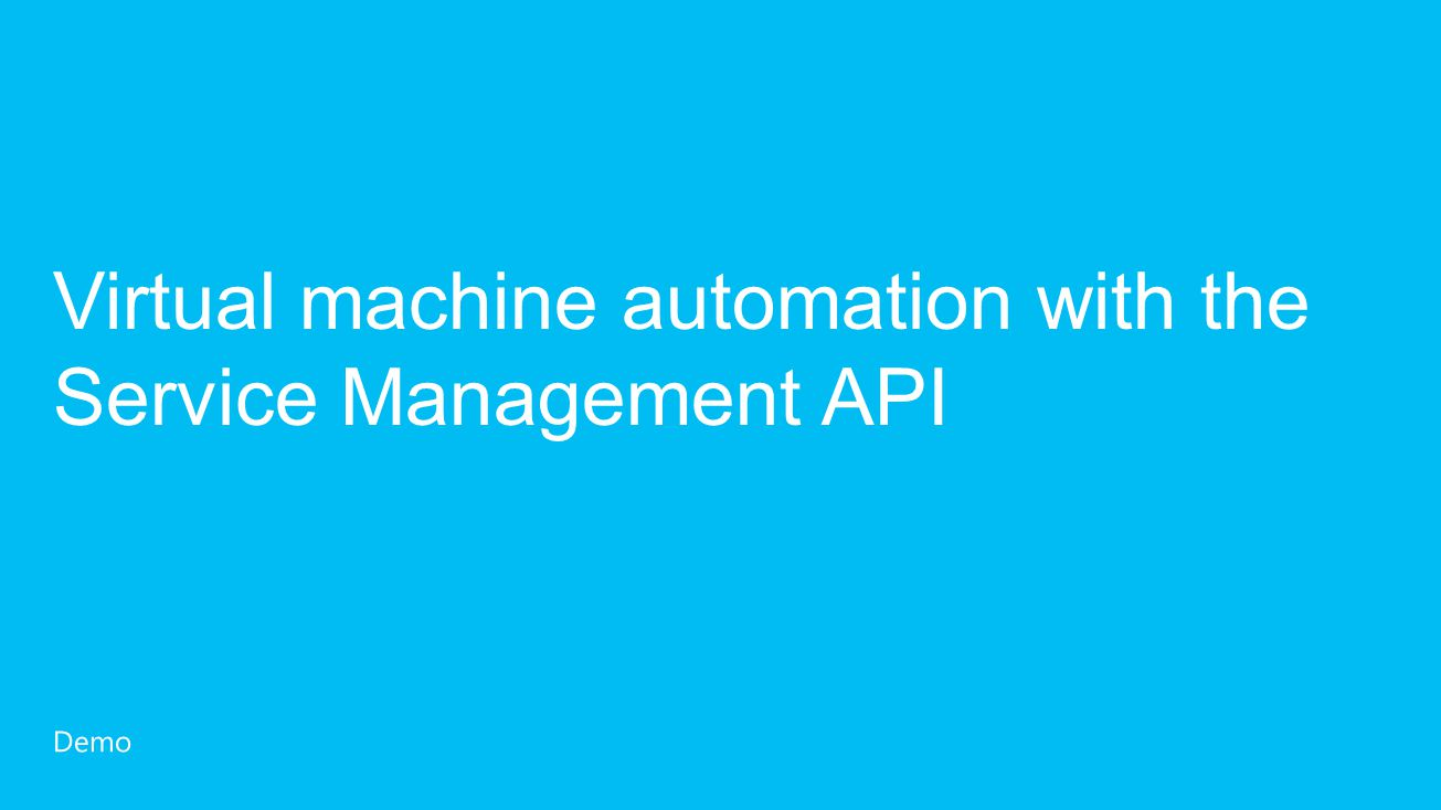 Virtual machine automation with the Service Management API