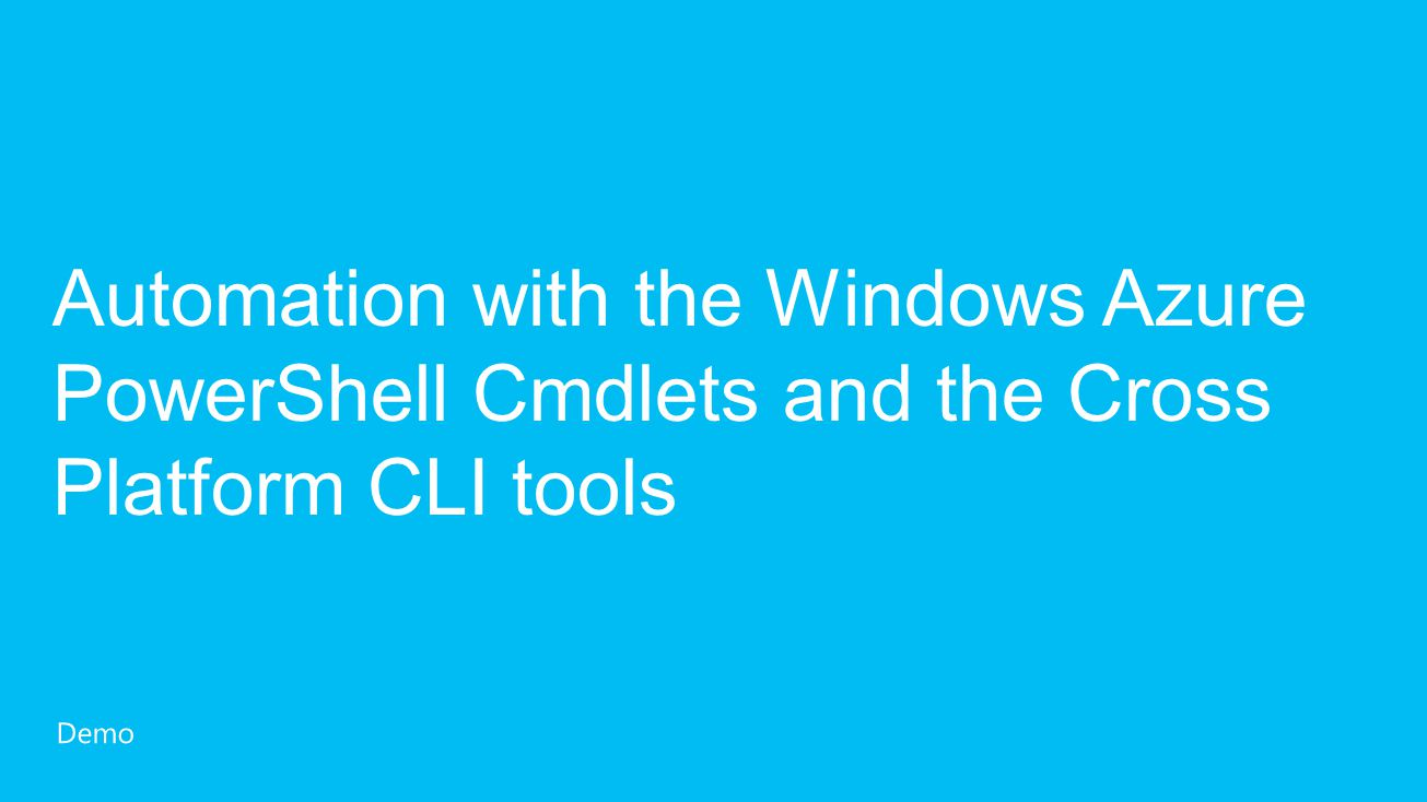 Automation with the Windows Azure PowerShell Cmdlets and the Cross Platform CLI tools