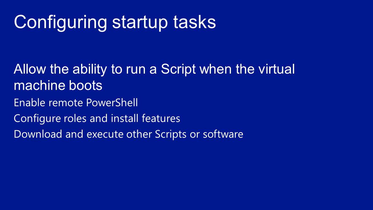 Configuring startup tasks