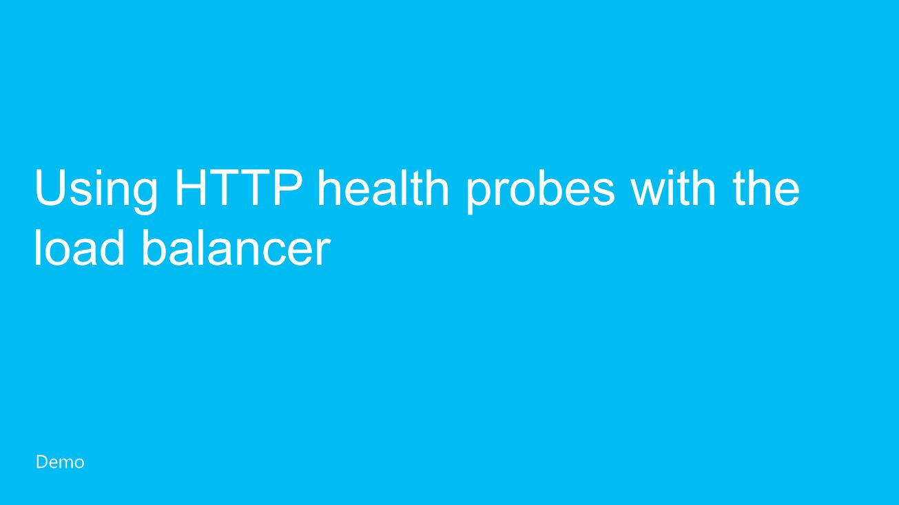 Using HTTP health probes with the load balancer