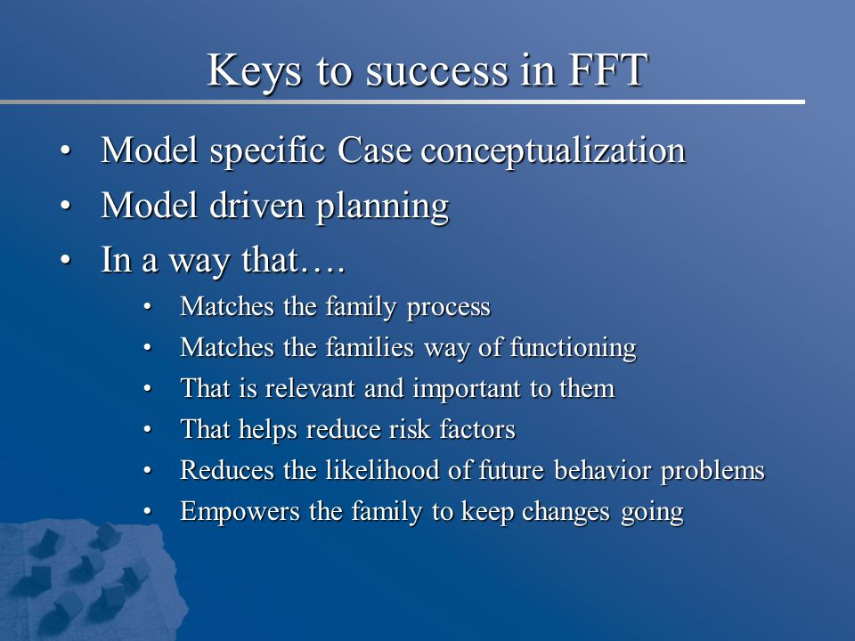 Keys to success in FFT Model specific Case conceptualization