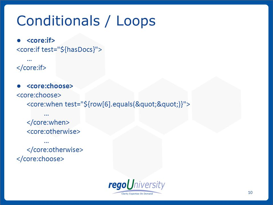 Conditionals / Loops <core:if> <core:if test= ${hasDocs} >