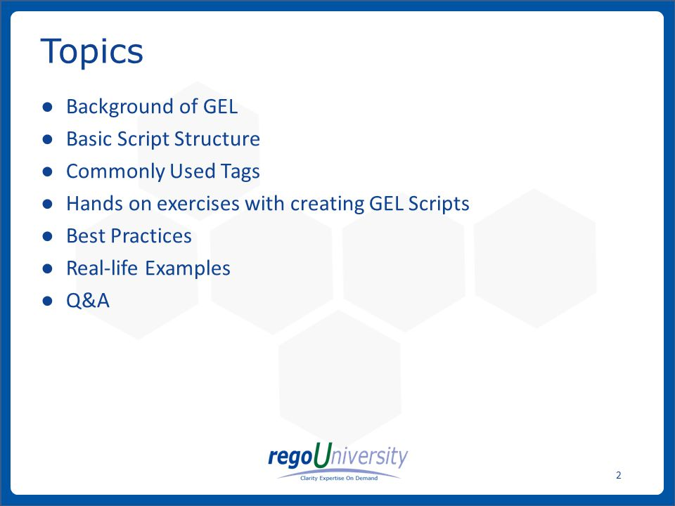 Topics Background of GEL Basic Script Structure Commonly Used Tags