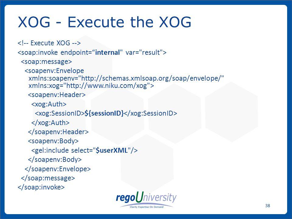 XOG - Execute the XOG <!-- Execute XOG -->