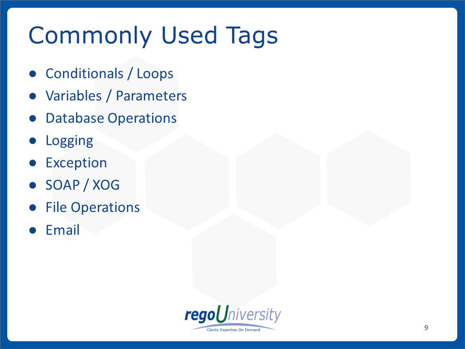 Commonly Used Tags Conditionals / Loops Variables / Parameters