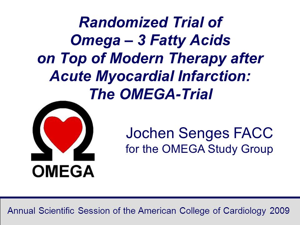 Jochen Senges FACC for the OMEGA Study Group