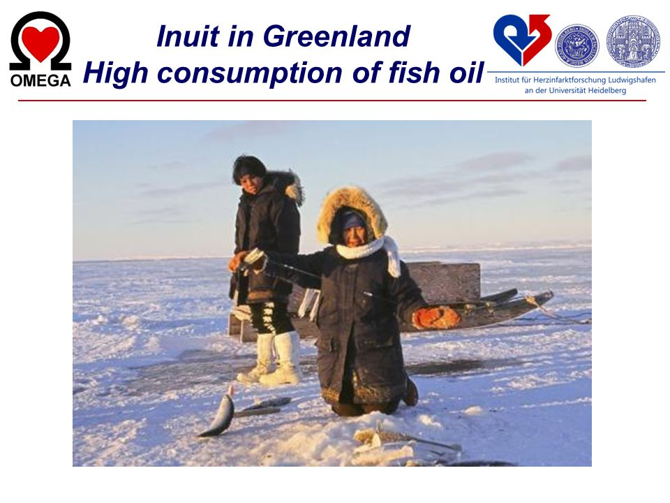 Inuit in Greenland High consumption of fish oil