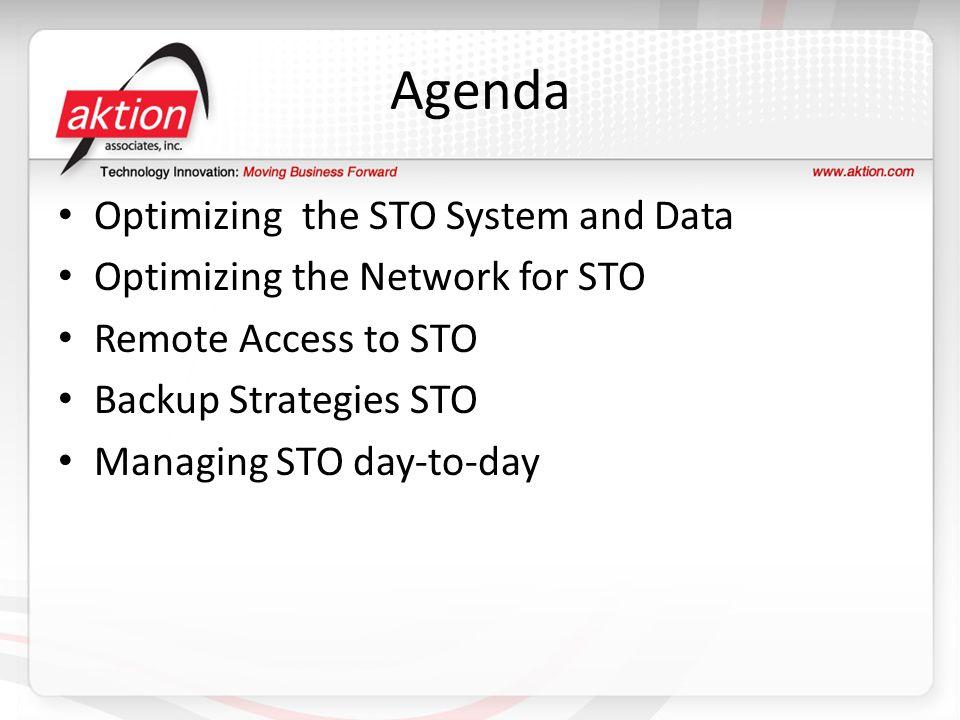 Agenda Optimizing the STO System and Data