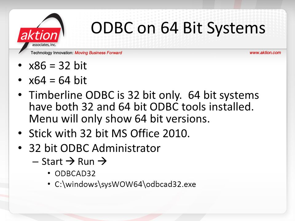 ODBC on 64 Bit Systems x86 = 32 bit x64 = 64 bit