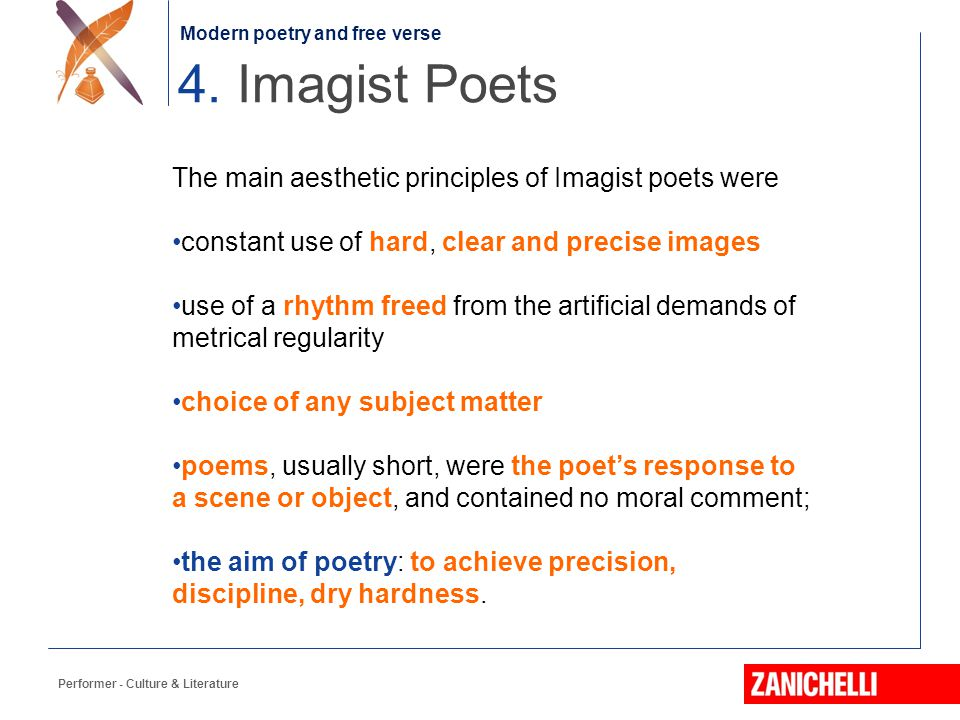 4. Imagist Poets The main aesthetic principles of Imagist poets were