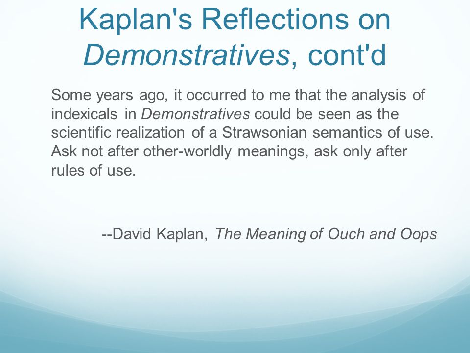 Kaplan s Reflections on Demonstratives, cont d