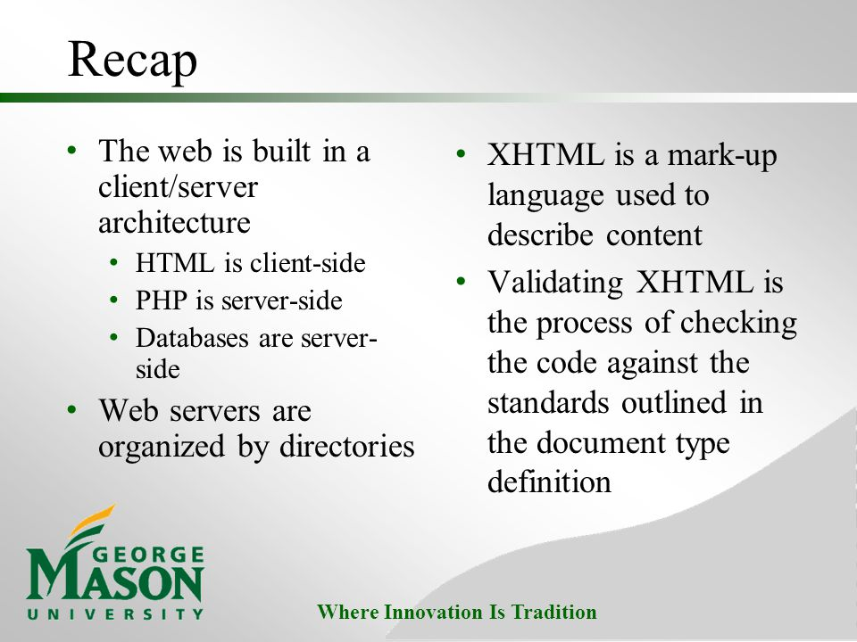 Recap The web is built in a client/server architecture