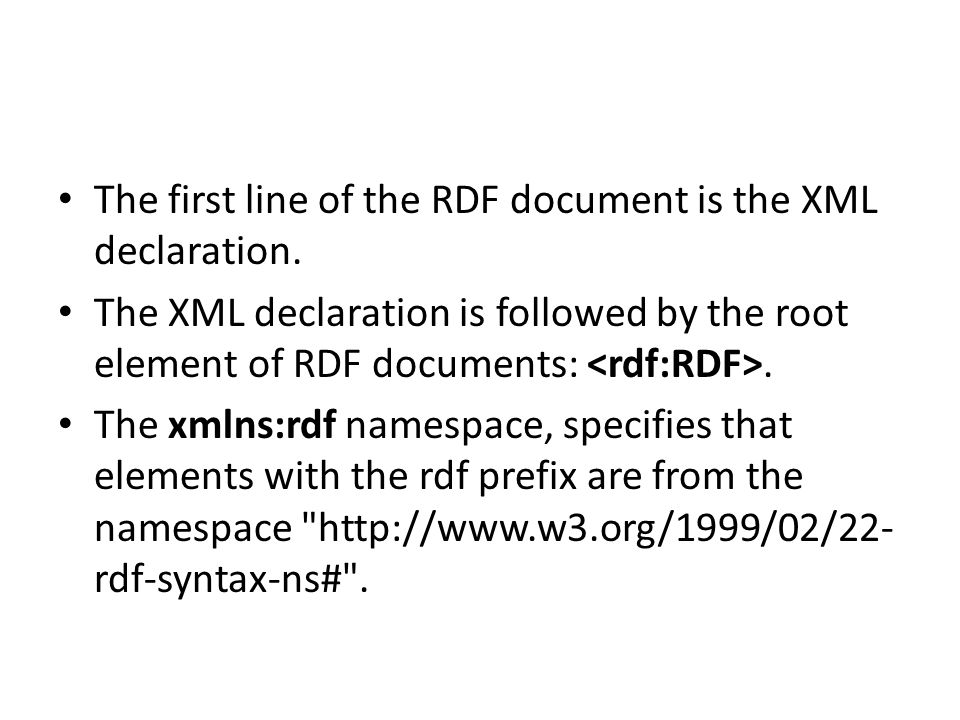 The first line of the RDF document is the XML declaration.