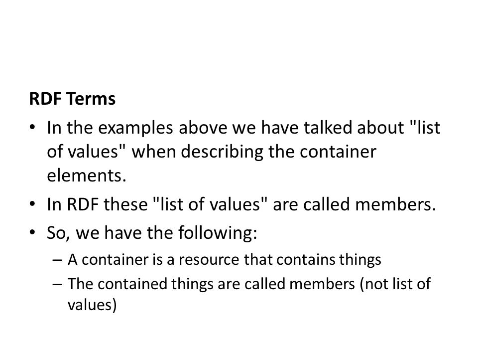 In RDF these list of values are called members.