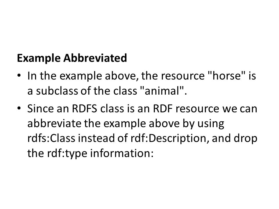 Example Abbreviated In the example above, the resource horse is a subclass of the class animal .