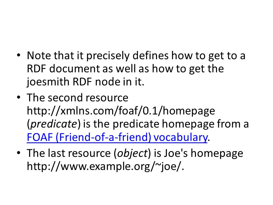 Note that it precisely defines how to get to a RDF document as well as how to get the joesmith RDF node in it.