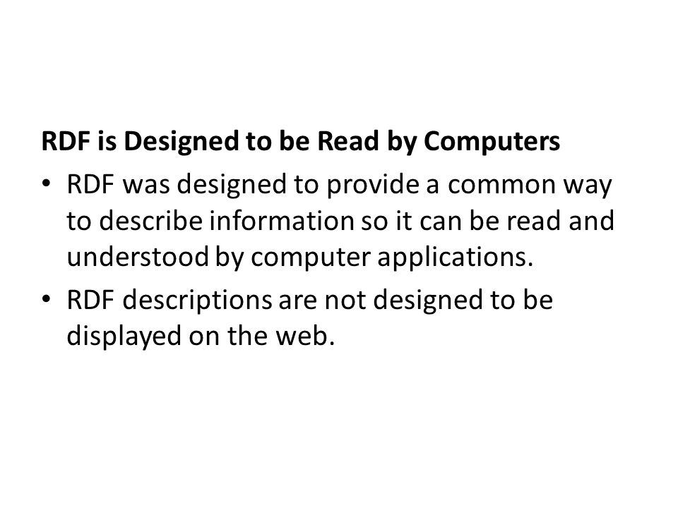 RDF is Designed to be Read by Computers