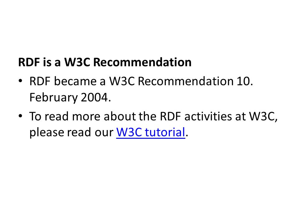 RDF is a W3C Recommendation