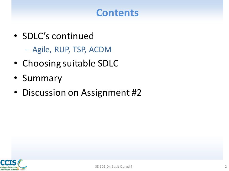 Contents SDLC's continued Choosing suitable SDLC Summary