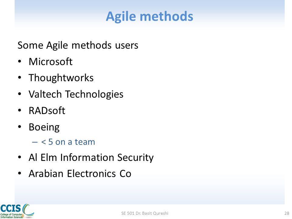 Agile methods Some Agile methods users Microsoft Thoughtworks
