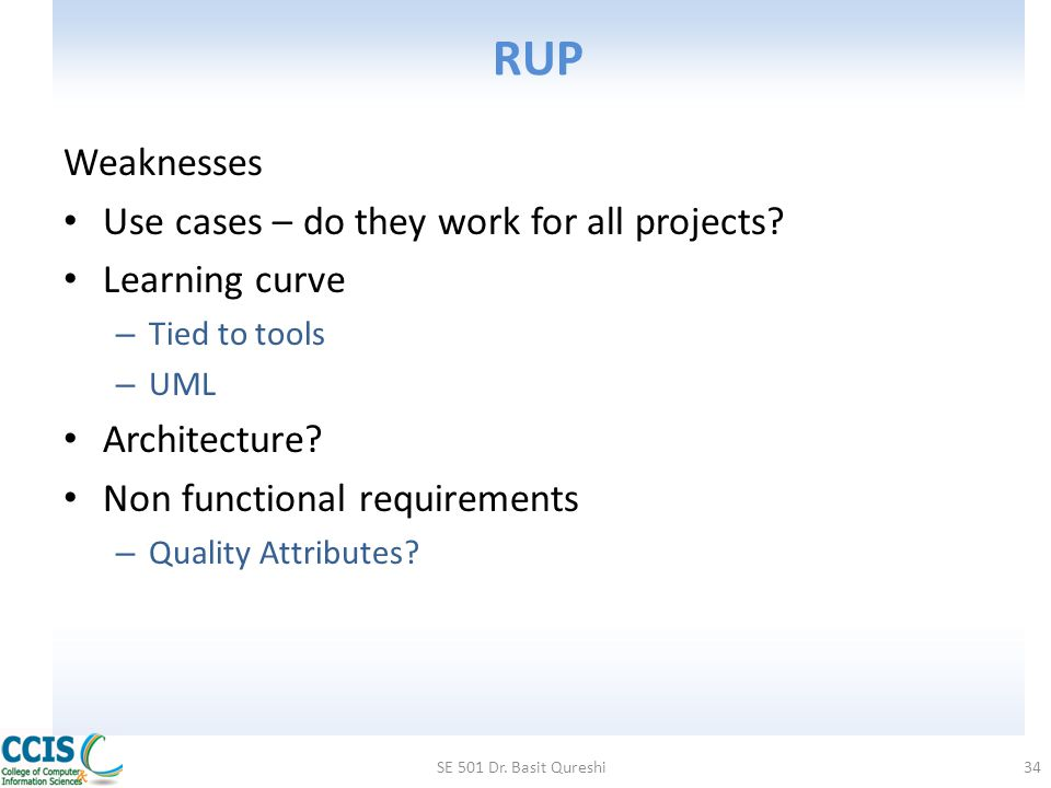 RUP Weaknesses Use cases – do they work for all projects