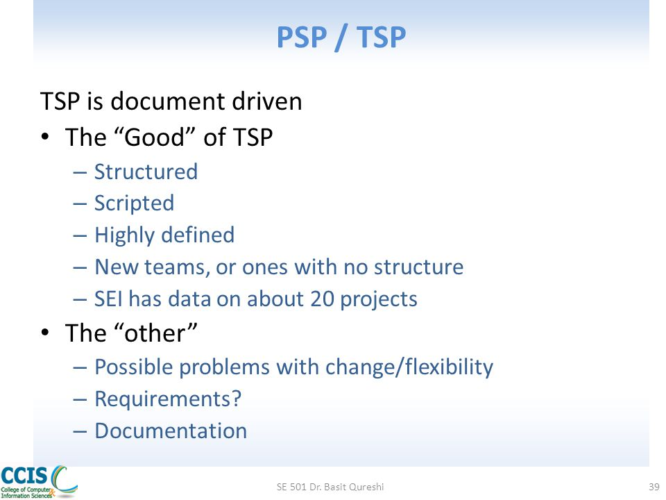 PSP / TSP TSP is document driven The Good of TSP The other