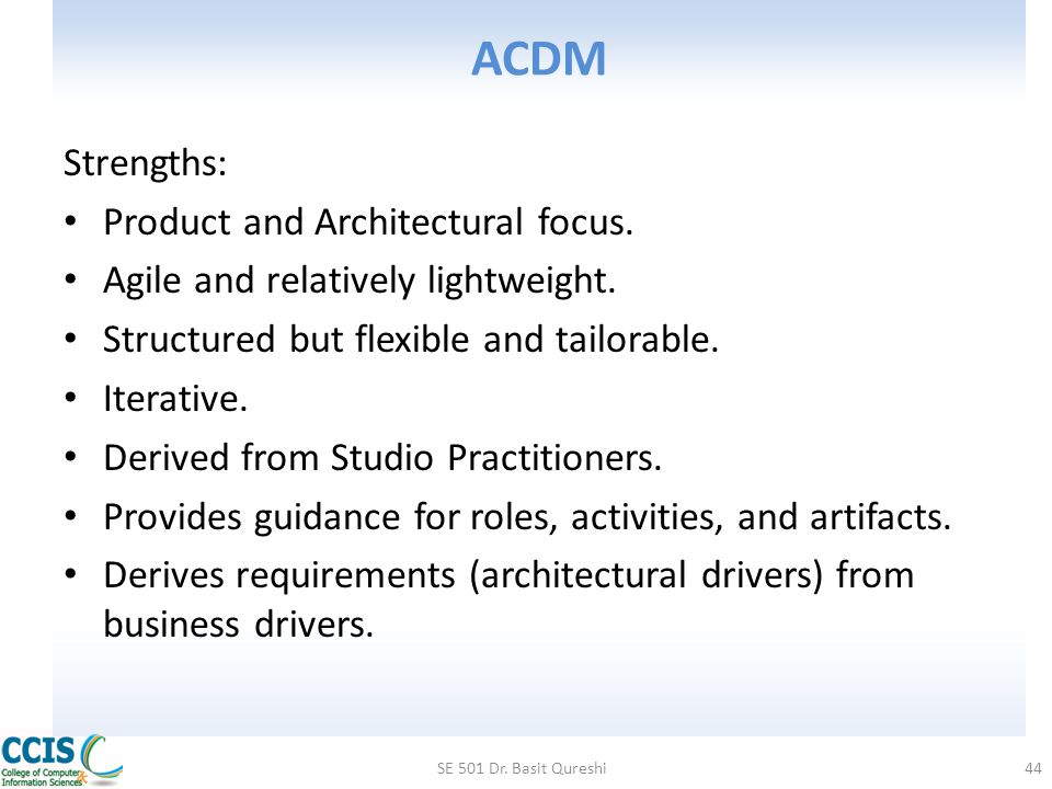 ACDM Strengths: Product and Architectural focus.