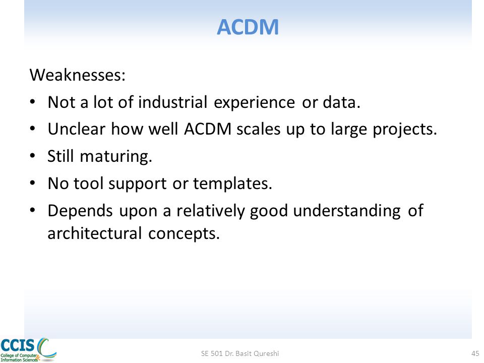 ACDM Weaknesses: Not a lot of industrial experience or data.