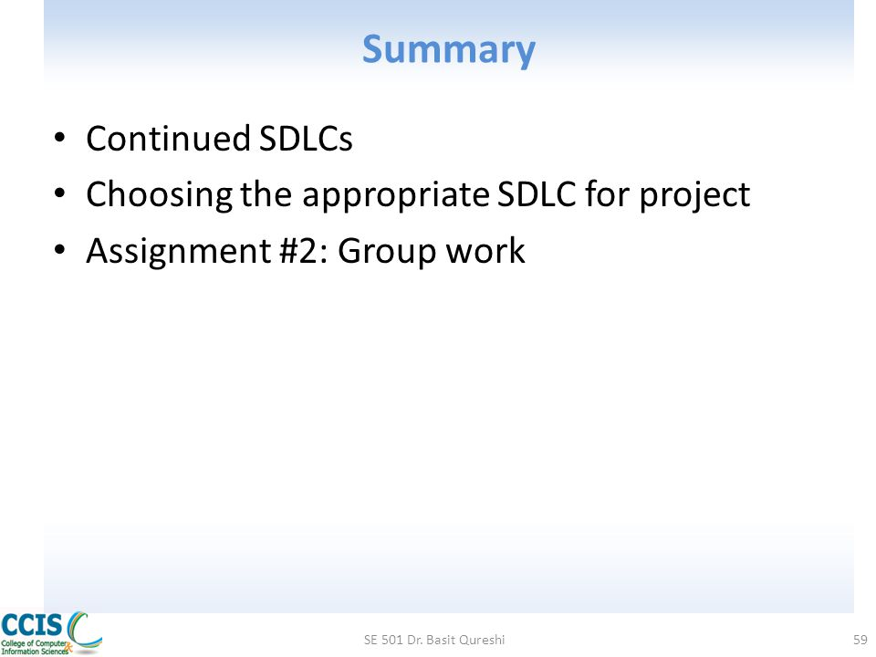 Summary Continued SDLCs Choosing the appropriate SDLC for project